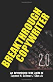 Breakthrough Copywriter 2.0: An Advertising Field Guide to Eugene M. Schwartz' Classic (Masters of Copywriting)