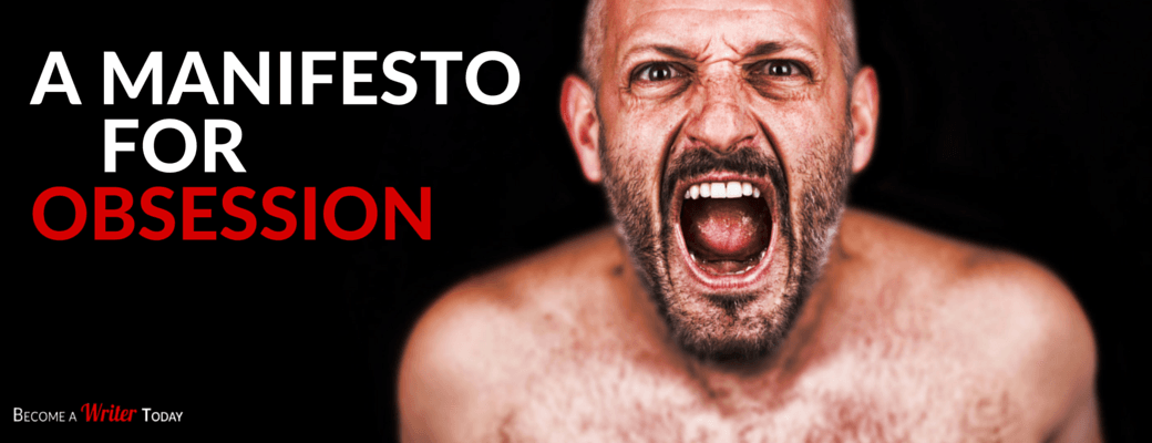 A Manifesto for Obsession