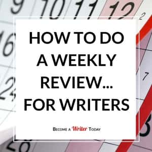 How To Do a Weekly Review... For Writers