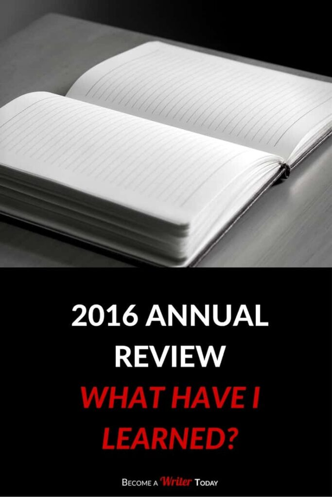 My 2016 Annual Review Become a Writer Today