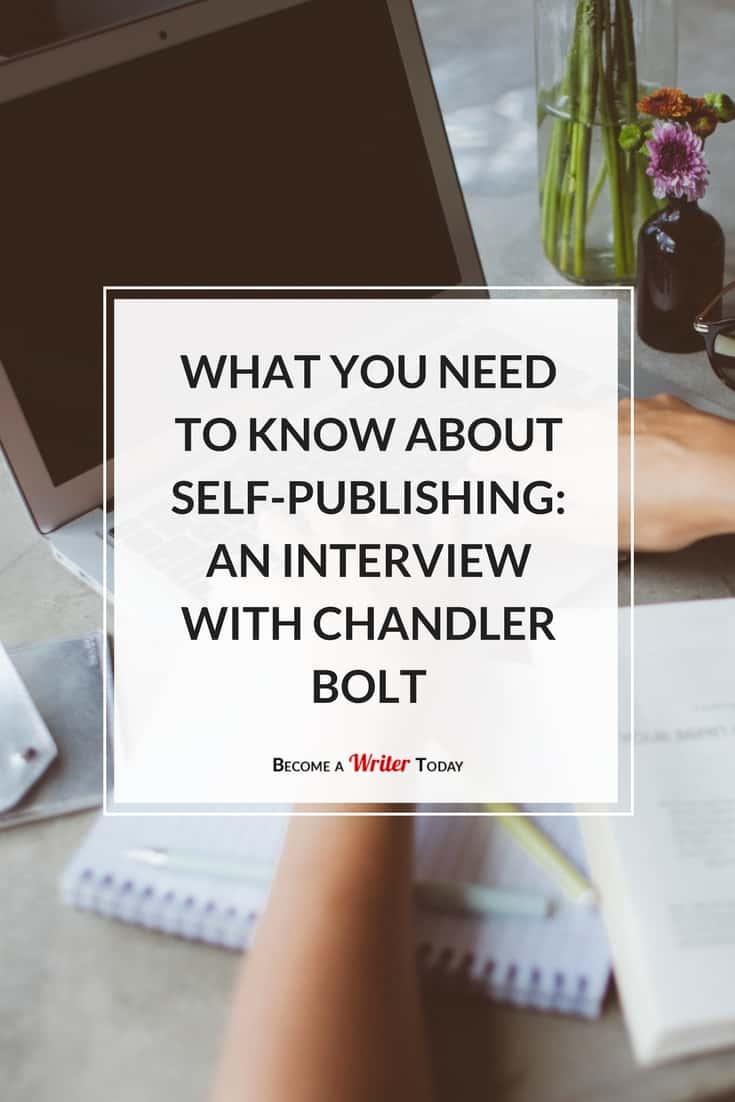 What You Need to Know About Self-Publishing: Interview With Chandler Bolt