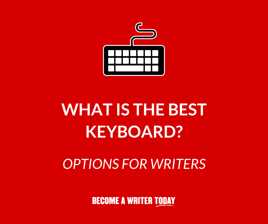 What Is The Best Keyboard For Writers 7 Options You Ll Love